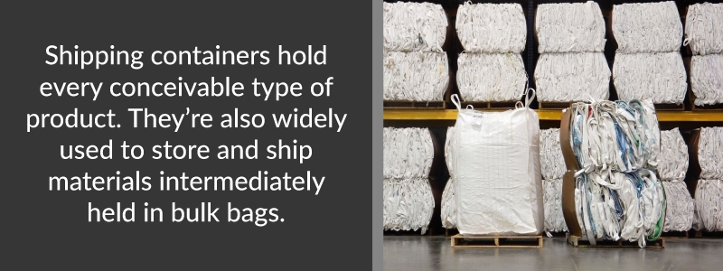 shipping containers are used to ship materials in bulk bags